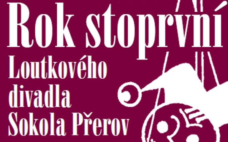 Rok stoprvní Loutkového divadla Sokola Přerov