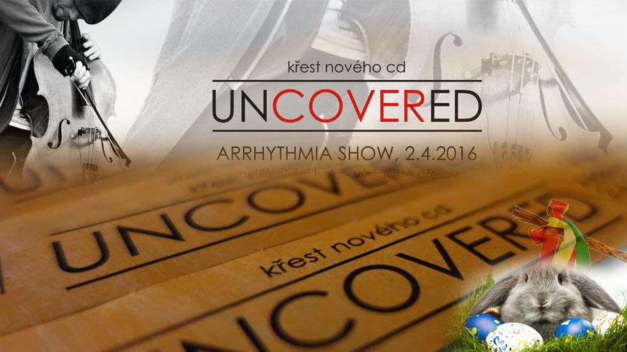 Vyhrajte vstupenky na koncert ARRHYTHMIA – UNCOVERED!