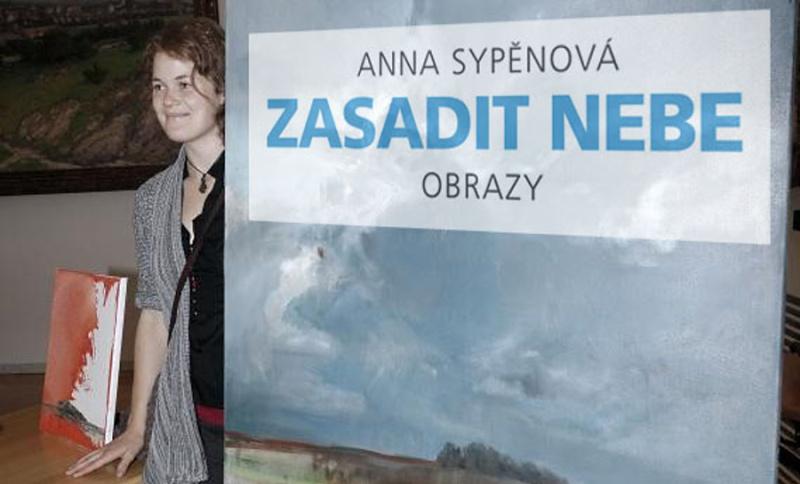 Vernisáž – Anna Sypěnová – Zasadit nebe
